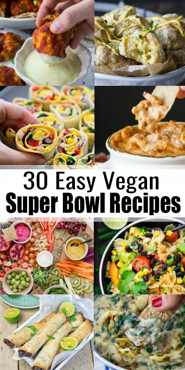 Are You Looking For Vegan Super Bowl Recipes This List Of