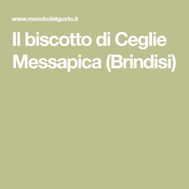 Il biscotto di Ceglie Messapica (Brindisi)