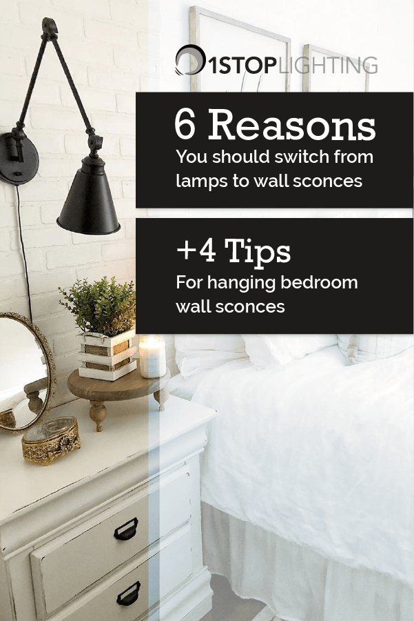 Tips Reasons You Should Switch From Lamps To Wall Scones Wall Sconces Bedroom Sconces Bedroom Bedroom Wall