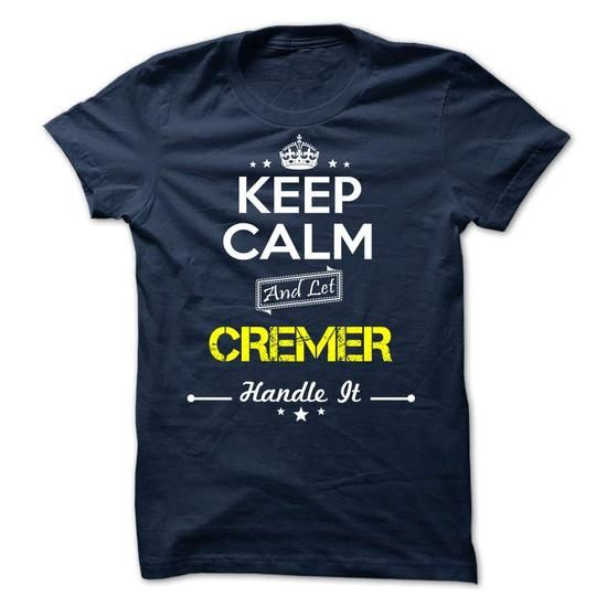 CREMER -Keep calm - #tshirt outfit #sweater jacket. TAKE IT => https://www.sunfrog.com/Valentines/-CREMER-Keep-calm.html?68278