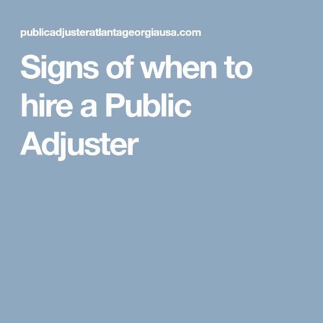 Signs Of When To Hire A Public Adjuster Public Signs