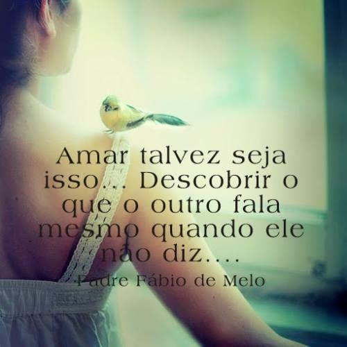 Amar Padre Fábio De Melo Frases Frases Love E Quotes