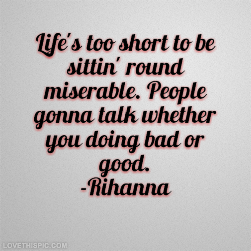 People Gonna Talk Life Quotes Quotes Quote Life Rihanna Life Lessons Talking Quotes Favorite Words Lyric Quotes