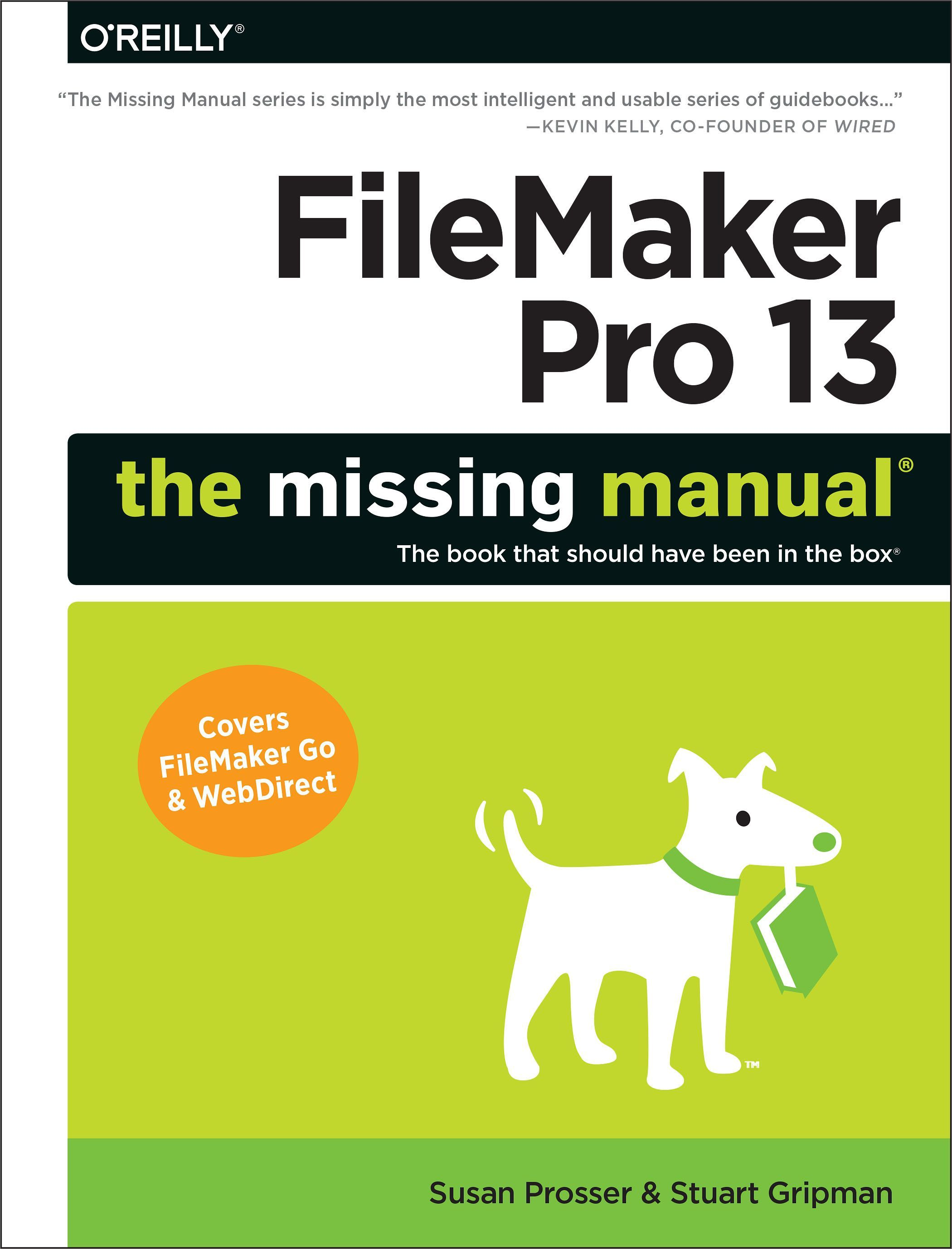 FileMaker Pro 13: The Missing Manual. You don't need a technical background