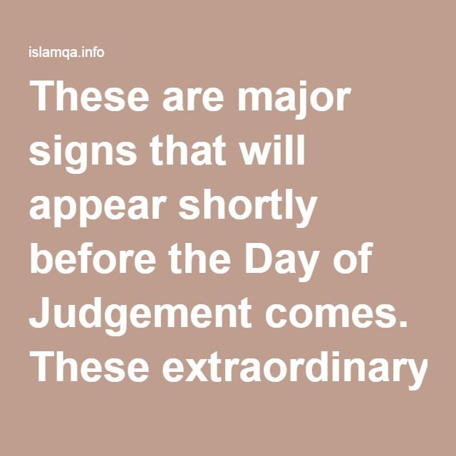 These Are Major Signs That Will Appear Shortly Before The Day Of