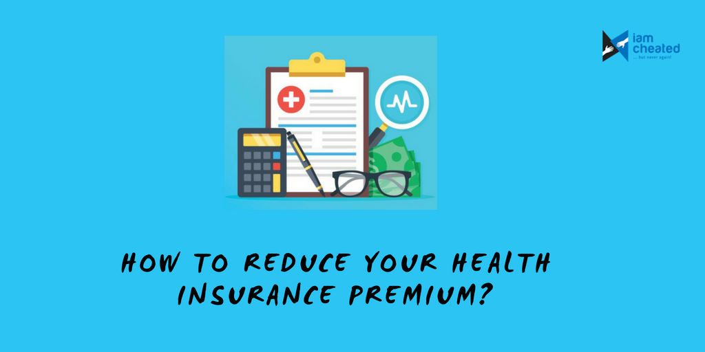 How To Reduce Your Health Insurance Premium? Insurance