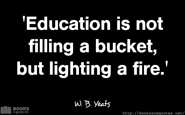 W B Yeats Education is not fillin #quotes