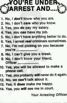 I will print this out and give this to every arrestee.