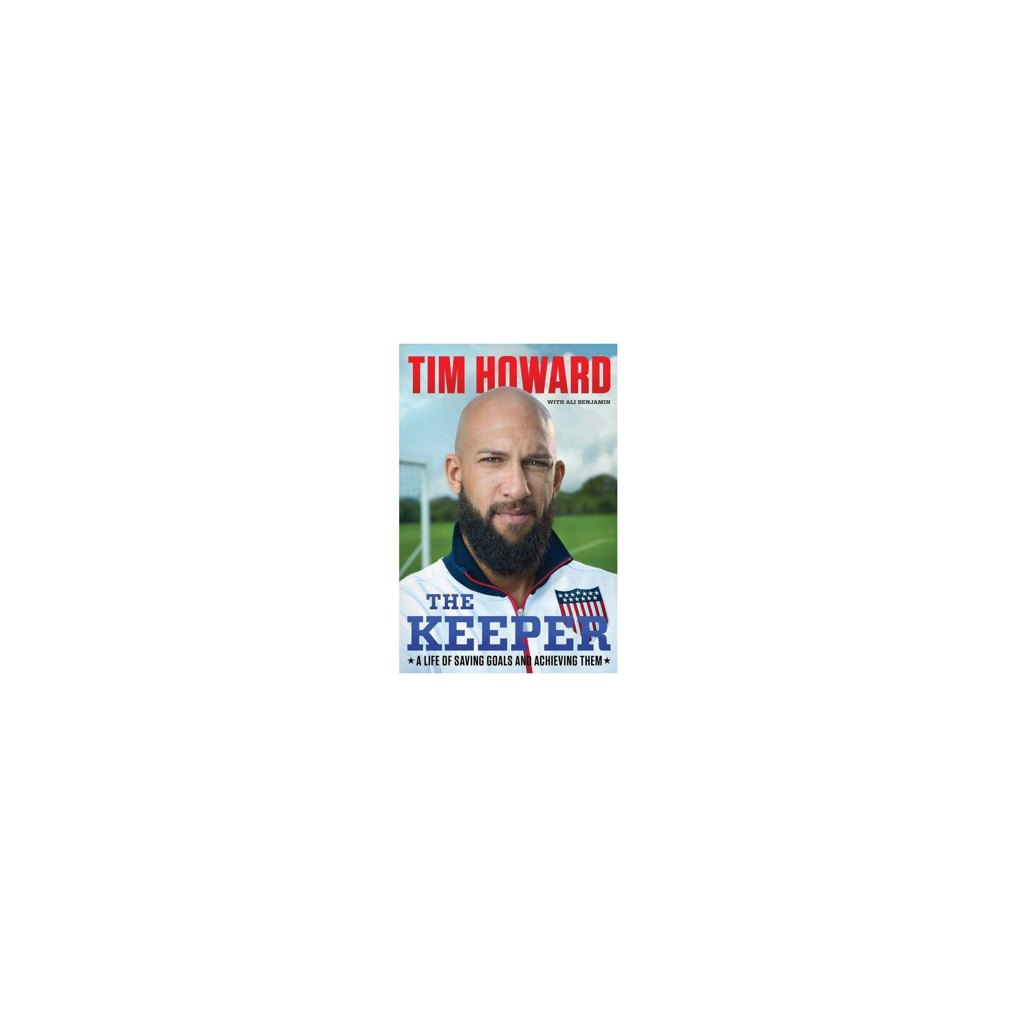 The Keeper - by Tim Howard (Hardcover) | Hardcover, High ...