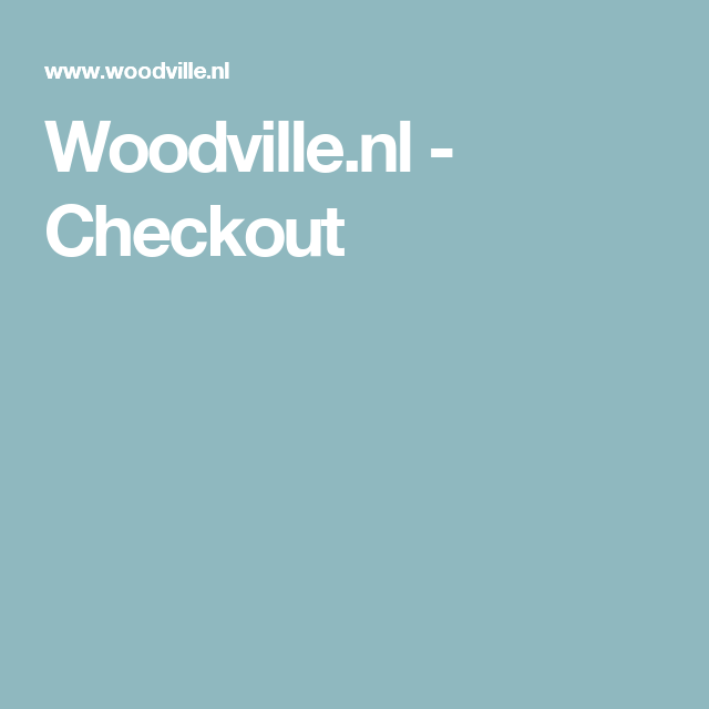 Woodville.nl - Checkout