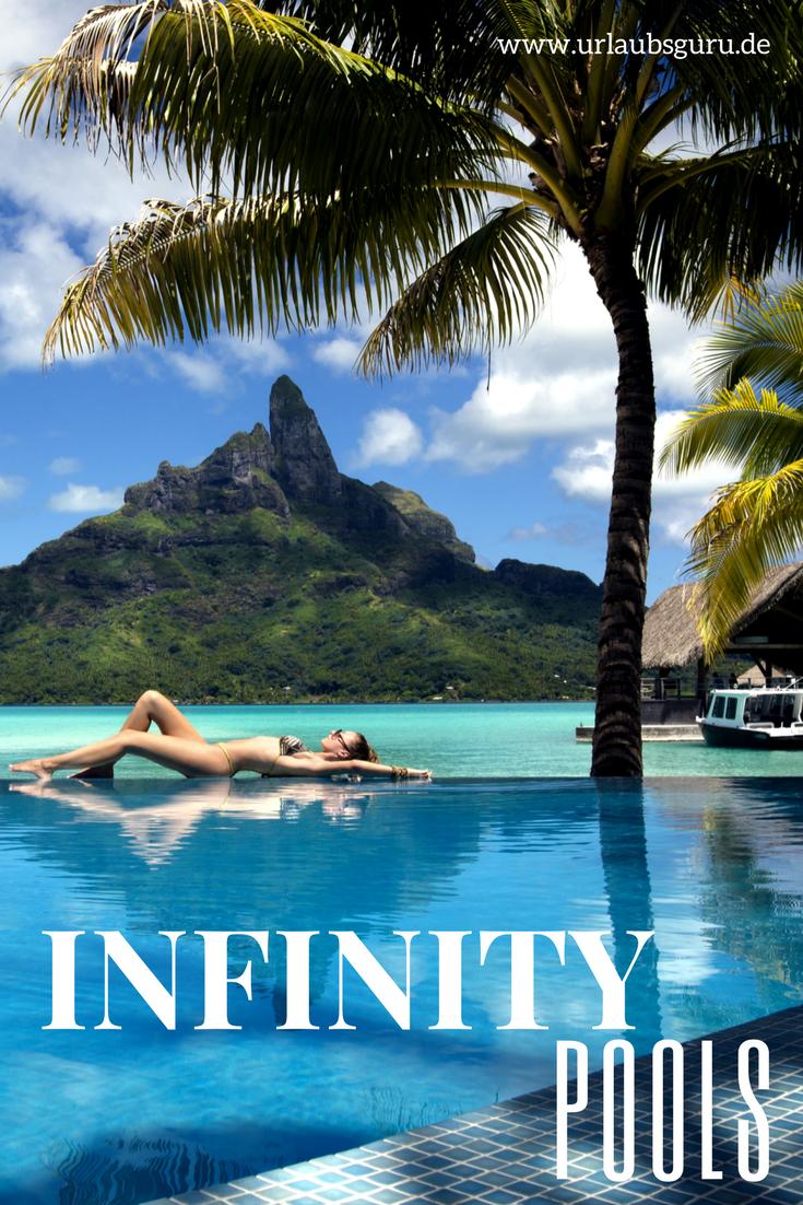 Wow Das Sind Die Schonsten Infinity Pools Der Welt Urlaubsguru Infinity Pools Wellnessurlaub Urlaub