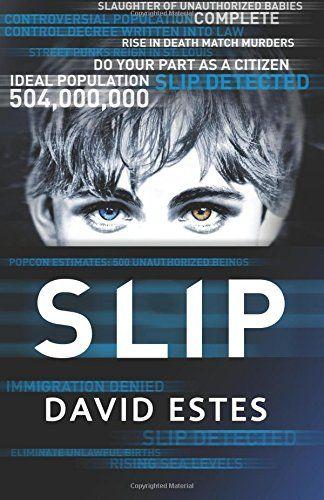 Slip The Slip Trilogy Volume 1 By David Estes Httpamazon