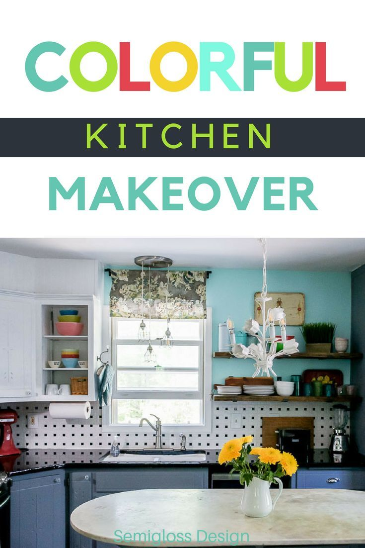 Colorful Kitchen Makeover Reveal Full of DIY Projects | Budgeting ...