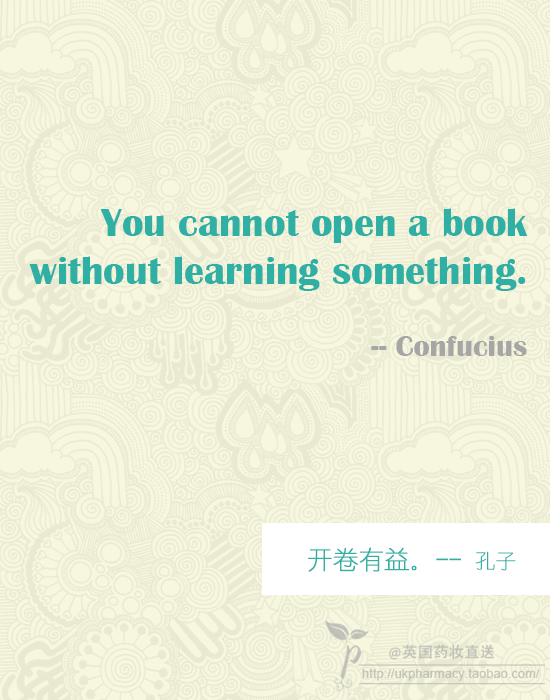 You cannot open a book without learning something. -- Confucius