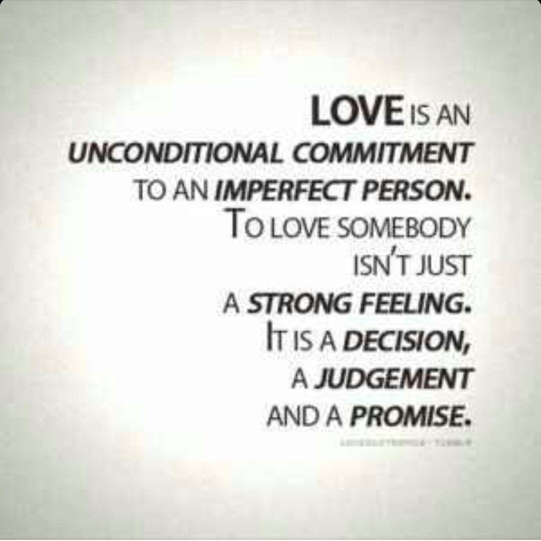 """""""Amor es un promiso incondicional con una persona imperfecta Amar a alguien no es s³lo un sentimiento fuerte Es una decisi³n un juramento y una"""