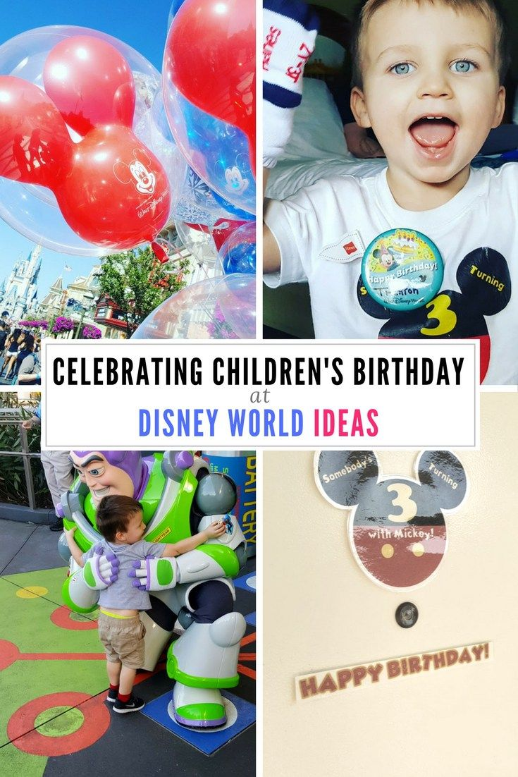 Celebrating Childrens Birthday at Disney World Ideas Birthdays