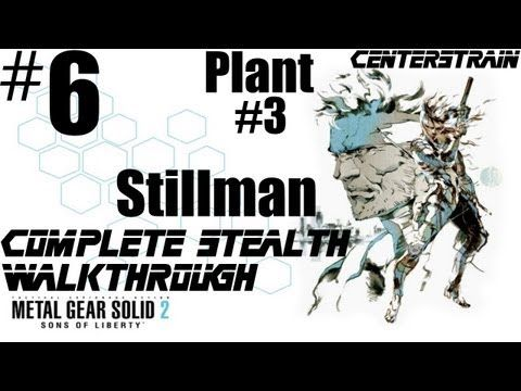 ▶ Metal Gear Solid 2 - Stealth Walkthrough - Part 6 - Plant #3 - Stillman (Game Over If Caught)