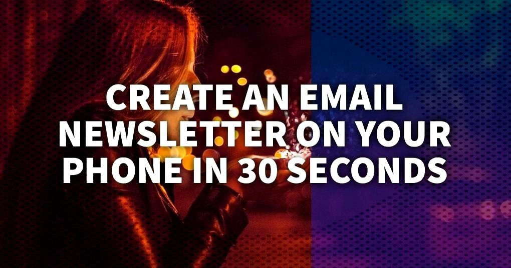 Heres how to create an amazing email newsletter on your phone in just 30 seconds. Stay in touch wi