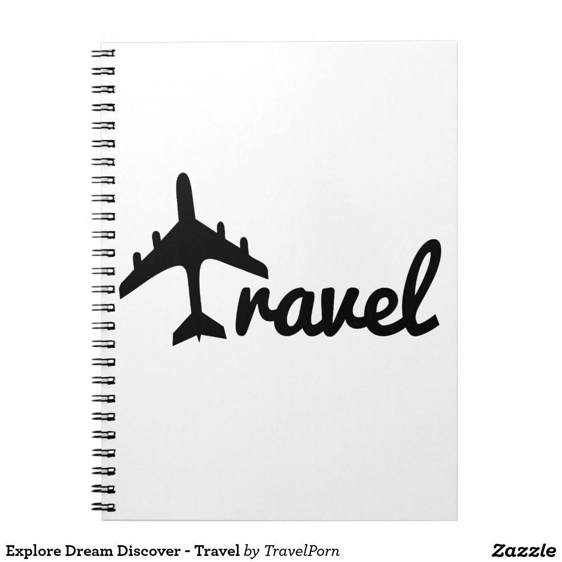 Explore Dream Discover - Travel Spiral Notebook