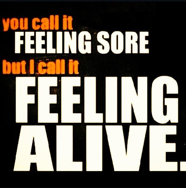 Nothing feels better after a work out then being sore and knowing you kicked ass!!