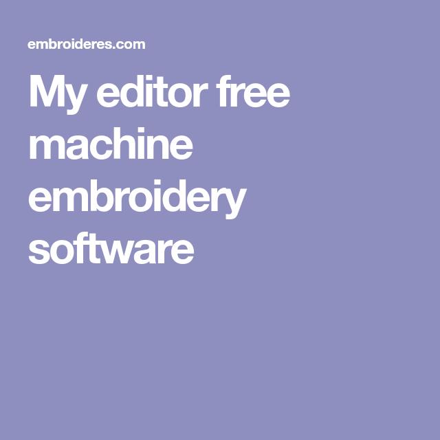 My Editor Free Machine Embroidery Software Sewingpatterns