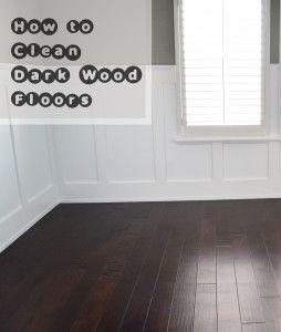 How To Clean Dark Wood Floors Cleaning Wood Floors Dark Wood Floors Wood Floor Cleaner