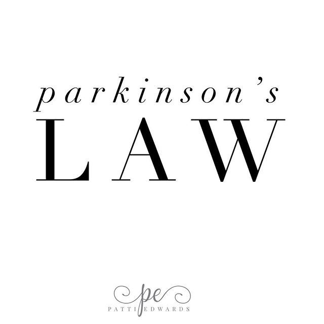 What is Parkinsons Law? . It is the time management
