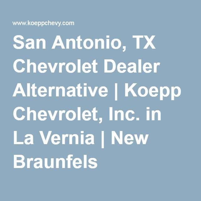 San Antonio, TX Chevrolet Dealer Alternative | Koepp Chevrolet, Inc. In La  Vernia
