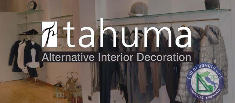 TAHUMA: ALTERNATIVE INTERIOR DECORATION