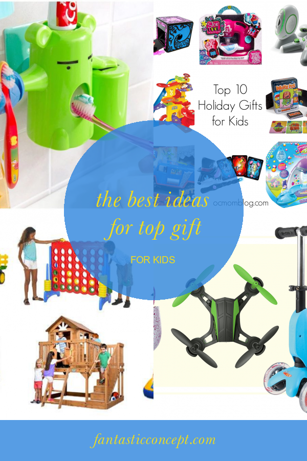 The Best Ideas for top Gift for Kids #top #gift #for #kids #GiftsforKids #topgiftforkids