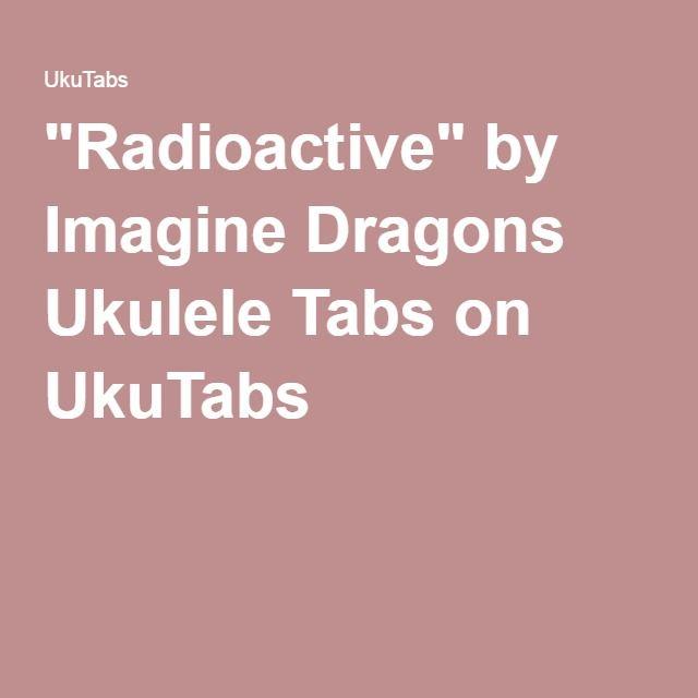 Radioactive By Imagine Dragons Ukulele Tabs On Ukutabs Music