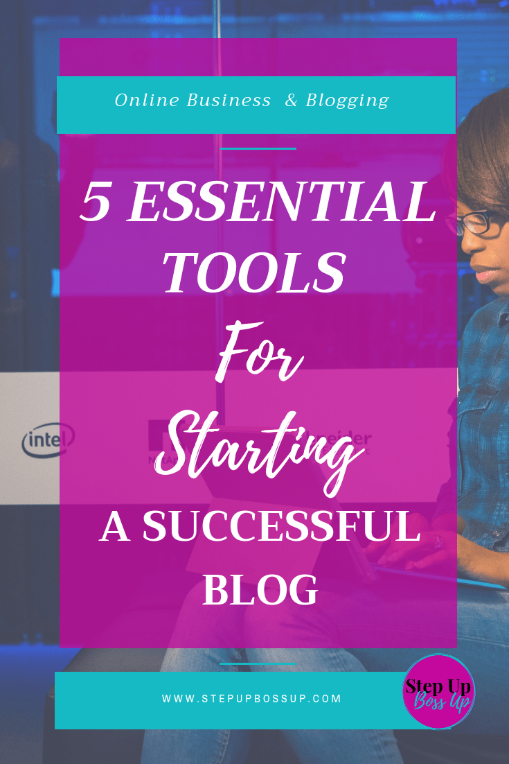 5 Essential Tools For Bloggers To Start An Online Business
