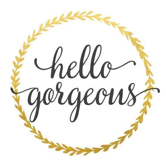 Hello Gorgeous Print Fashion Print Calligraphy Print 600x600 60x60 Awesome Sq Quote