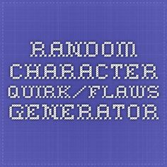 Random Character Quirk/Flaws Generator | writing | Writing