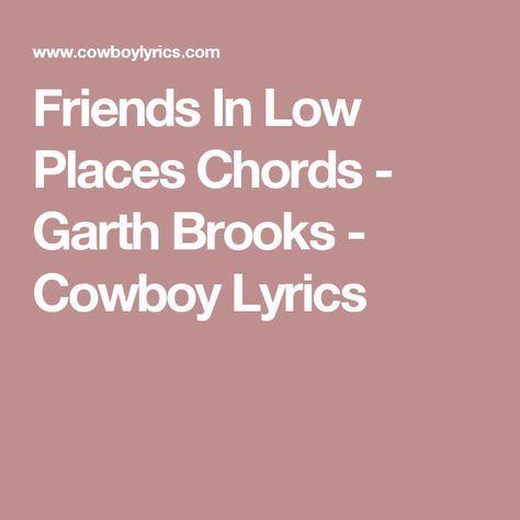 Friends In Low Places Chords Garth Brooks Cowboy Lyrics Guitar