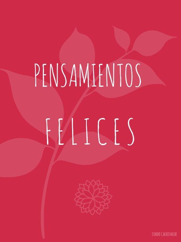 Para hoy, solo pensamientos felices. #actitud #vivirpositivo
