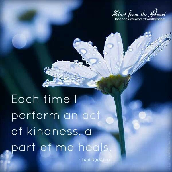 Perform an act of kindness and you will feel healed