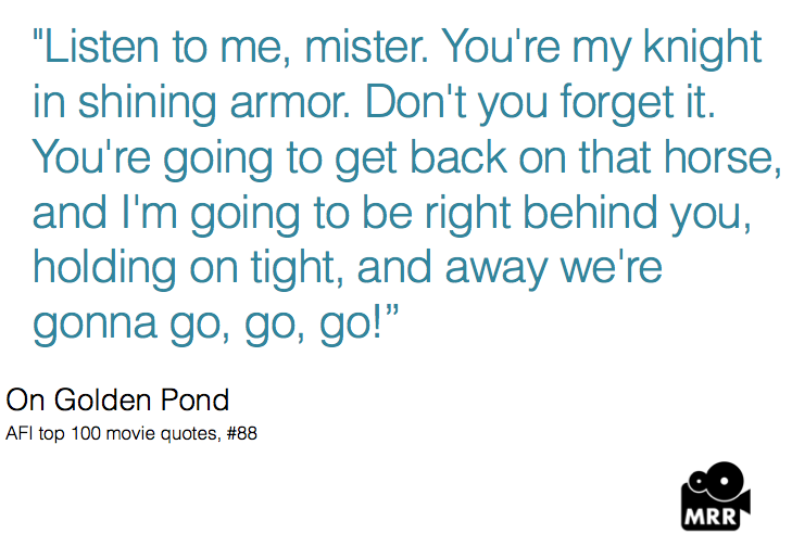 On Golden Pond Quote Favorite Movie Of All Time