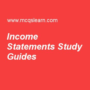 Income Statements Study Guides  Financial Management