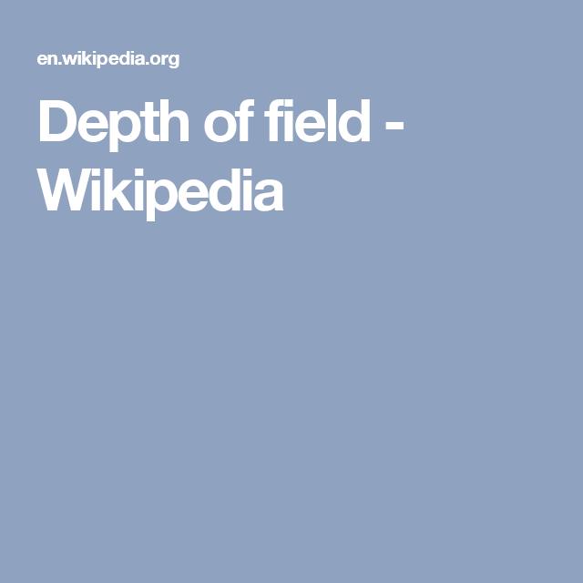 Depth of field - Wikipedia   camera info   Depth of field