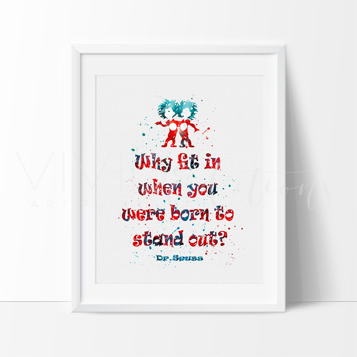"""""""Why fit in...?"""" Dr. Seuss Quote 