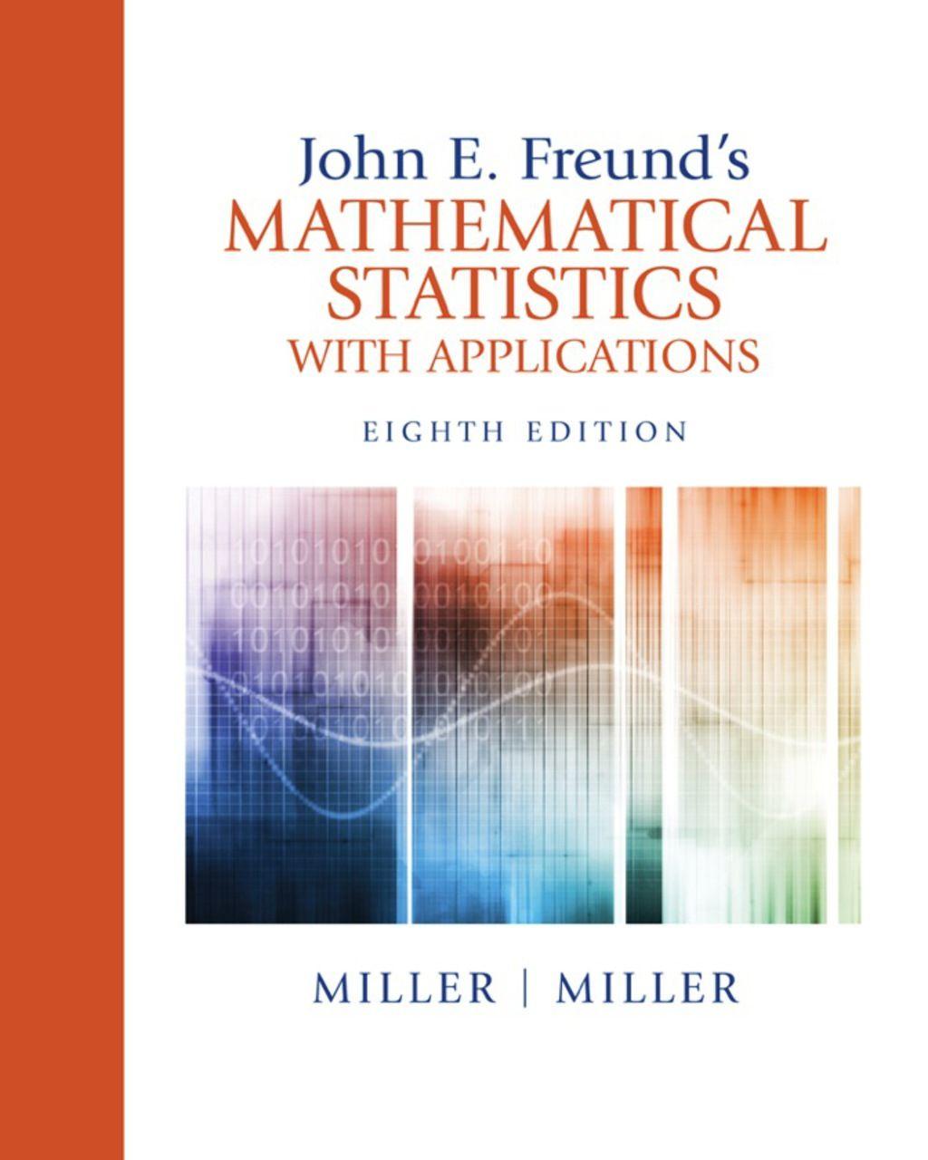 John E Freund S Mathematical Statistics With Applications Ebook Rental Textbook Pdf Books Free Books Online