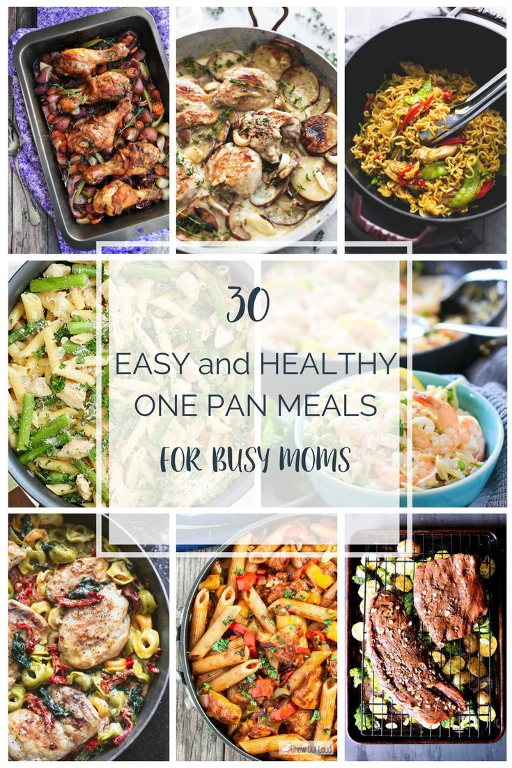 30 Easy AND Healthy One Pan Meals for Busy Moms   Meals, Easy and ...