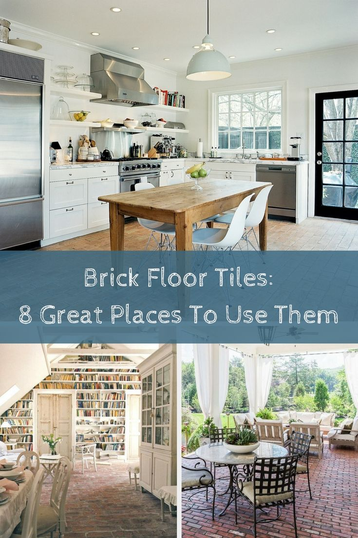 Find out the best places to install brick floor tiles the choice is