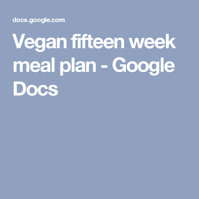 vegan fifteen week meal plan google docs recipes pinterest