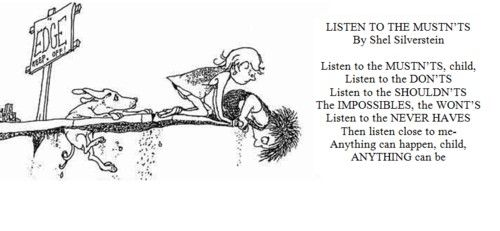 """""""Listen to the mustn'ts, child. Listen to the don'ts"""