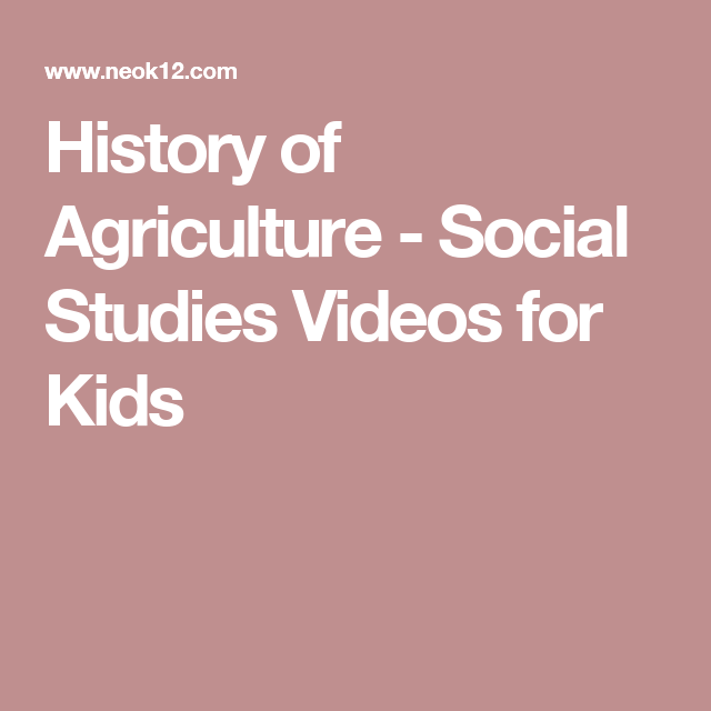 History of Agriculture - Social Studies Videos for Kids