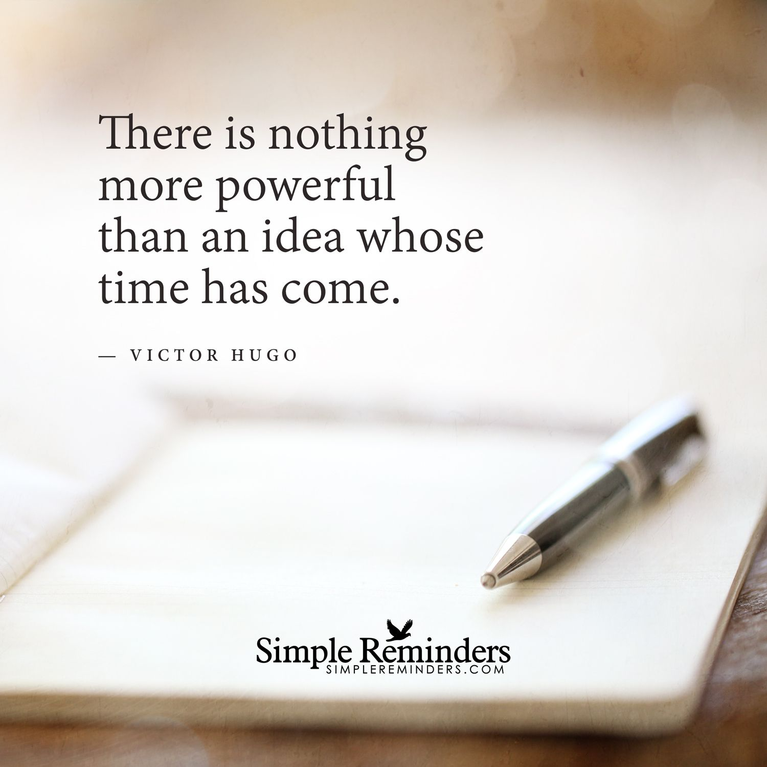 There Is Nothing More Powerful Than An Idea Whose Time Has Come By