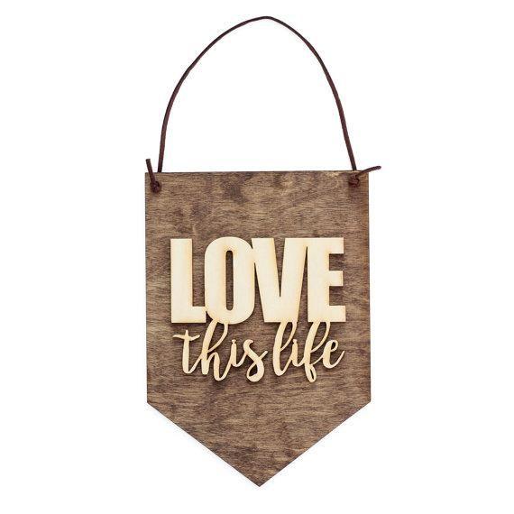 Love This Life . Wood Banner – My Lovely One  #homedecor #interiordesign #interior #home #decor #design #homedesign #handmade #homesweethome #decoration #art #furniture #interiors #architecture #homedecoration #christmas #vintage #love #interiordesigner #interiordecor #homestyle #dekorasirumah #instahome #interiorstyling #shabbychic #diy #livingroom #walldecor #luxury #bhfyp