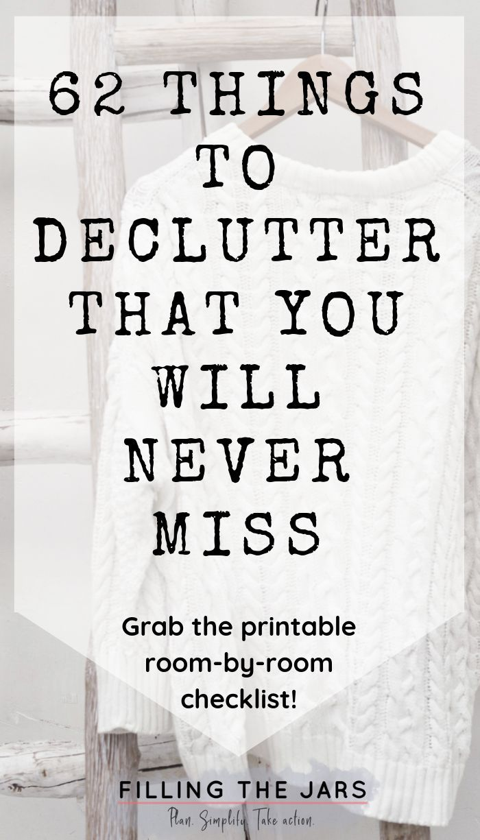 62 Things to Declutter That You Won't Miss at All | Filling the Jars